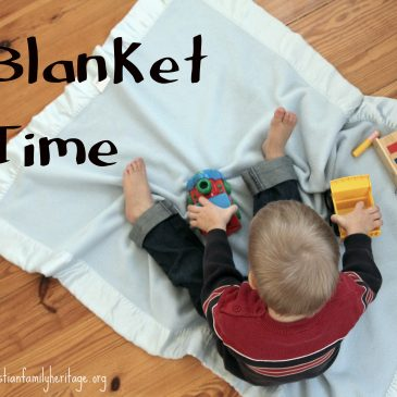 Blanket Time Basics