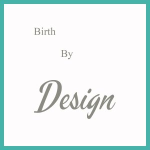 Birth by Design