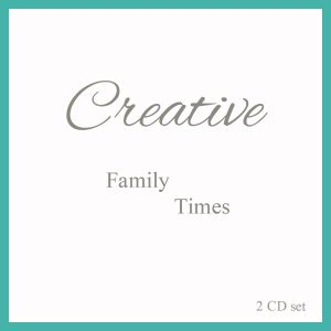 Creative Family Times 2-CD Set