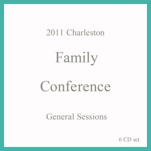 2011 Charleston Family conference General Sessions 6 CD Set