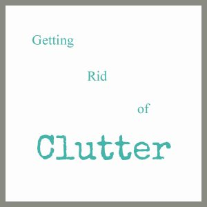 Getting Rid of Clutter