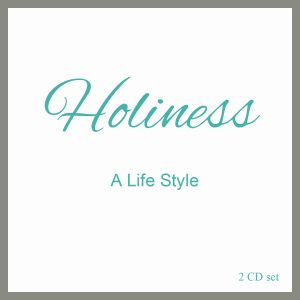 Holiness: A life style, 2 CD Set