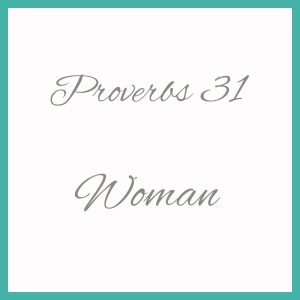 Proverbs 31 Women