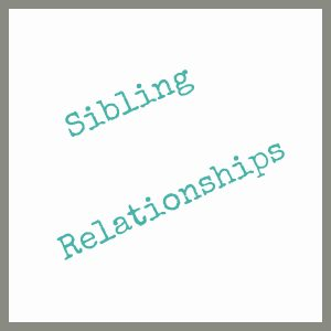 Sibling Relationships