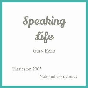 Speaking Life – Gary Ezzo Charleston 2005 National Conference