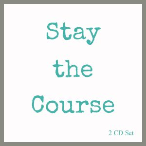 Stay the Course – 2 part set