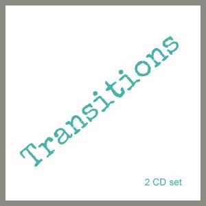 Transitions – 2 CD Set