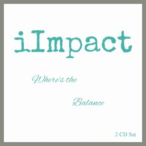 iImpact: Where's the Balance – 2 CD set
