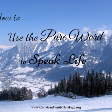 Using the Pure Word to Speak Life