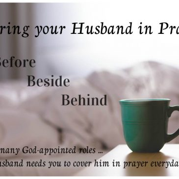 Covering Your Husband in Prayer:  Before, Beside and Behind