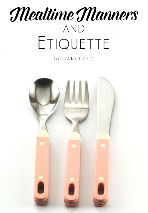 Mealtime Manners & Etiquette