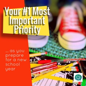 Back to School – Your #1 Most Important Priority