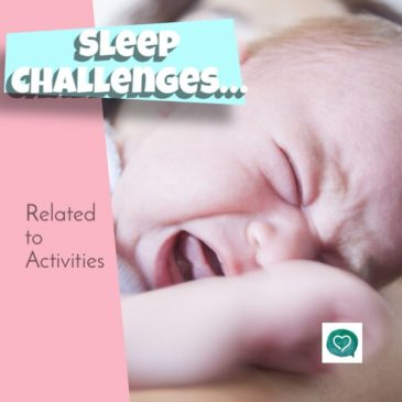 Sleep Challenges … Related to Activities