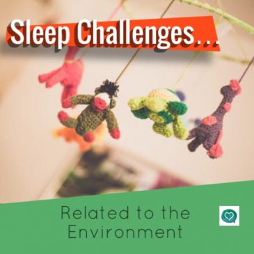 Sleep Challenges … Related to the Environment