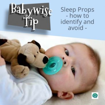 Babywise Tips – Sleep Props – How to Identify and Avoid