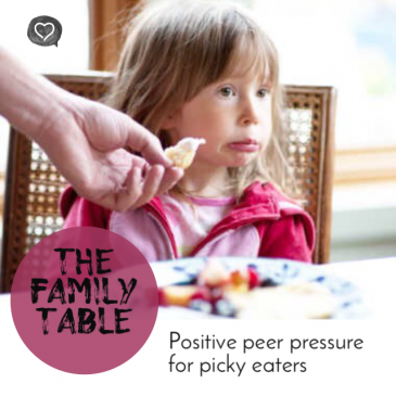 The Family Table – Positive Peer Pressure for Picky Eaters