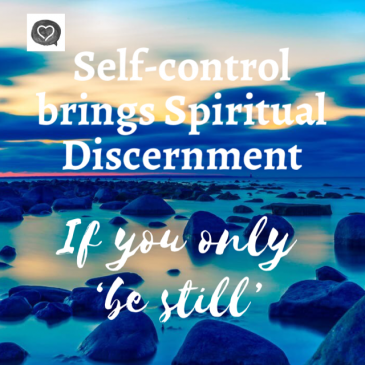 Self-Control Brings Spiritual Discernment