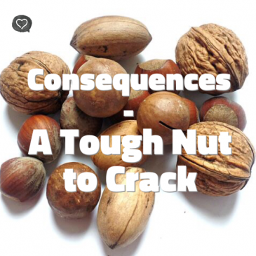 Consequences – A Tough Nut to Crack!