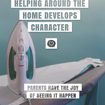 Helping Out Around the Home Develops Character